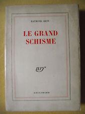 RAYMOND ARON LE GRAND SCHISME COMMUNISME GAULLISME EUROPE GALLIMARD 1948