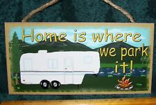 """Home Is Where We Park It  Mountains & Fifth Wheel Camper Sign  5""""x10"""" Ships Free"""