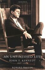An Unfinished Life: John F. Kennedy, 1917-1963 by Robert Dallek