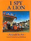 I Spy a Lion: Animals in Art