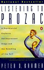Listening to Prozac: A Psychiatrist Explores Antidepressant Drugs and the Remak