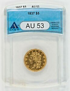1837 $5  Liberty Gold in AU53 ANACS