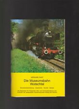 Rust, Gerhard Die Museumsbahn Wutachtal ;  Streckenbeschreibung - Geschichte -