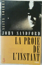 JOHN SANDFORD LA PROIE DE L'INSTANT POLICIER THRILLER EO PORT AU PRIX COUTANT