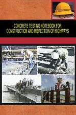 Concrete Testing Notebook for Construction and Inspections of Highways
