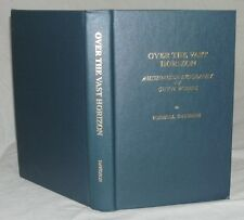 Over The Vast Horizon - Authorized Biography Of Guy N. Woods by Harrell Davidson
