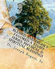 USED (LN) Blessed And Highly Favored: A Study Series (Physical & Spiritual Bless