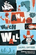 Any Which Wall by Laurel Snyder (2009, Hardcover)