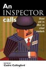 An Inspector Calls : Ofsted and Its Effect on School Standards by Cedric...