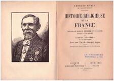 GOYAU Georges - HISTOIRE RELIGIEUSE DE LA FRANCE - Gabriel HANOTAUX - 1946