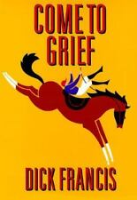 Come to Grief by Dick Francis (1995, Hardcover)