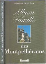Album de FAMILLE des MONTPELLIÉRAINS par Matthieu SÉGUÉLA Ardisson Dubout Hoxha