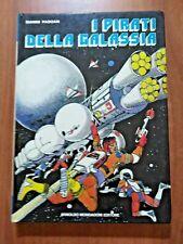 Gianni Padoan I PIRATI DELLA GALASSIA 1° ed. Mondadori 1978 ill.Marco Rostagno