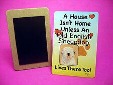 """Old English Sheepdog"" A House Isn't Home - Dog Fridge Magnet - Sku# 48"