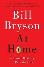 At Home: A Short History of Private Life Bill Bryson (2010, Hardcover) Signed