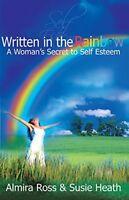 Written in the Rainbow: A Woman's Secret to Self Esteem - Almira Ross - PBK