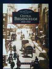 Central Birmingham 1870-1920( The old photographs). paperback book.
