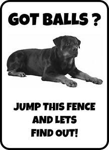 ROTTWEILER GOT BALLS JUMP THIS FENCE WARNING DOG GATE FENCE SIGN