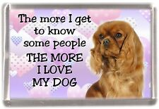 "Cavalier King Charles Fridge Magnet ""THE MORE I LOVE MY DOG""  No 1 by Starprint"