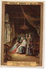 """CHROMO """"CHOCOLAT DEBAUVE & GALLAIS"""" =  tableau Musée du LOUVRE"""
