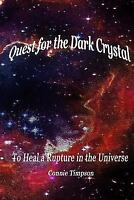 Quest for the Dark Crystal : To Heal a Rupture in the Universe, Paperback by ...