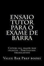 Ensaio Tutor para o Exame de Barra : Covers All Major Bar Sujects -...