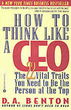 How to Think Like a CEO: The 22 Vital Traits You Need to be the Top Person by D.