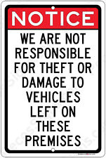 """Notice We Are Not Responsible For Theft Damage To Vehicles 8""""x12"""" Aluminum Sign"""