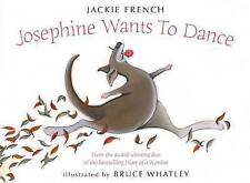 New - Josephine Wants to Dance Paperback -Jackie French Bruce Whatley Paperback