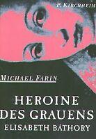 Heroine des Grauens. Elisabeth Bathory von Farin, Michael | Buch | Zustand gut