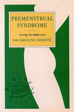 Shreeve, Dr. Caroline, The Premenstrual Syndrome: How to Overcome the Monthly Bl