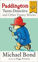 Paddington Turns Detective and Other Funny Stories By Michael Bond Brand NEW