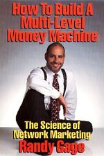 How to Build a Multi-Level Money Machine: The Scie