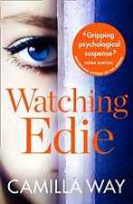 Watching Edie: The most unsettling psychological thriller you'l .9780008268893