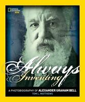 Always Inventing: A Photobiography of Alexander Graham Bell  Acceptable