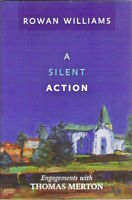 A SILENT ACTION ENGAGEMENTS WITH THOMAS MERTON Rowan Williams 1st SPCK paperback