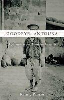 Goodbye, Antoura: A Memoir of the Armenian Genocide: By Panian, Karnig