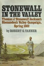 "Stonewall in the valley: Thomas J. ""Stonewall"" Jac"