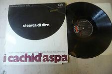 """I CACHI D'ASPA""""SI CERCA DI DIRE-disco 33 giri 1'STAMPA DAVOLI 1968""""BEAT/RARO"""