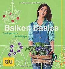Balkon Basics: Stadtgärtnern für Anfänger (GU Garten Ext... | Buch | Zustand gut