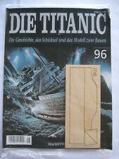 Hachette Die Titanic Bausatz Heft 96 original und ungeöffnet