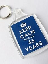 KEEP CALM 45th SAPPHIRE WEDDING ANNIVERSARY KEYRING MARRIED 45 YEARS