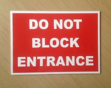 Do Not Block Entrance Sign..  Plastic Sign.  Driveway, Garage, Shop etc. (PL-70)