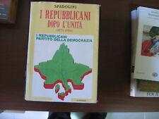 SPADOLINI I REPUBBLICANI DOPO L'UNITA' AUTOGRAFATO