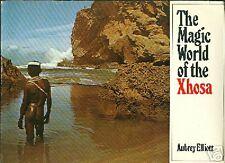 SIGNED The Magic World of the Xhosa by Aubrey Elliott