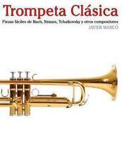 Trompeta Clásica : Piezas Fáciles de Bach, Strauss, Tchaikovsky y Otros...