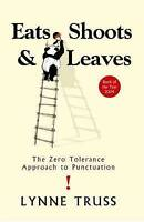 Eats shoots and leaves: The Zero Tolerance Approach to Punctuation, Truss, Lynne