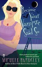 NEW! Broken Heart Vampires: Because Your Vampire Said So 3. Michele Bardsley PB