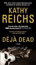 DEJA DEAD a novel by Kathy Reichs a paperback book FREE USA SHIPPING