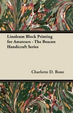 Linoleum Block Printing for Amateurs - The Beacon Handicraft Series (Paperback o